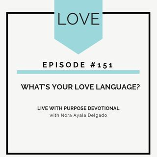 #151 What's Your Love Language?