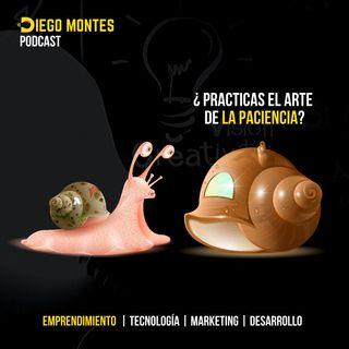 ¿Por que ser PACIENTE es uno de las claves para EL ÉXITO ?🐌 | EP21 - Emprende con Diego Montes