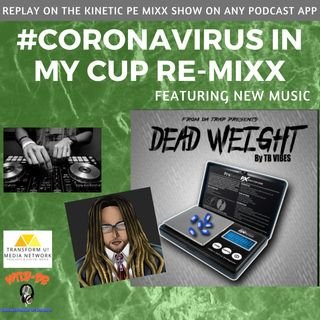 #Coronavirus In My Cup #LiveDJ Re-MIXX featured #Music by TB Vibes