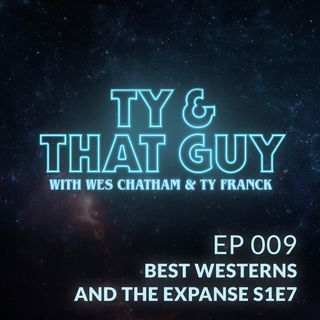 Ep. 009 - Best Westerns & The Expanse S1E7