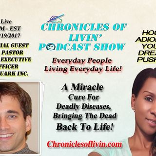 "Ep 45 - A MIRACLE CURE FOR DEADLY DISEASES, BRINGING THE DEAD BACK TO LIFE! Guest ""Ira Pastor"" C.E.O./Bioquark- ADionne ""Your Dream Pusher"""