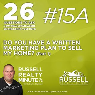 Do you have a written marketing plan to sell my home? Part 1
