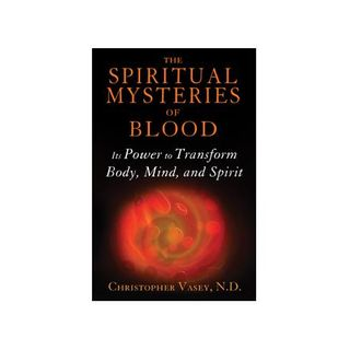 The Supernatural Mysteries of Blood:  Spirit Power & Transformation