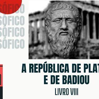 A Republica de Platão e Badiou Livro VIII Gap Filosófico