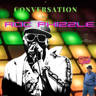 A Conversation With Roc Phizzle