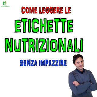 Episodio 45 - ETICHETTE NUTRIZIONALI - Imparare a leggerle senza impazzire