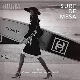 118 - Quanto custa ser um surfista?