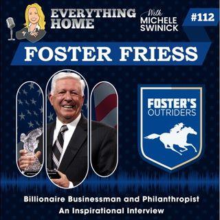 112: Billionaire Philanthropist Foster Friess - An Inspirational Interview