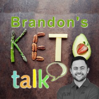 Brandon's KETO TALK pt 1