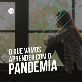 S02E01 - O que vamos aprender com a Pandemia?