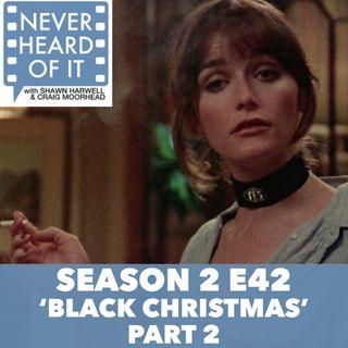 Season 2 Ep 42 - 'Black Christmas' Part 2
