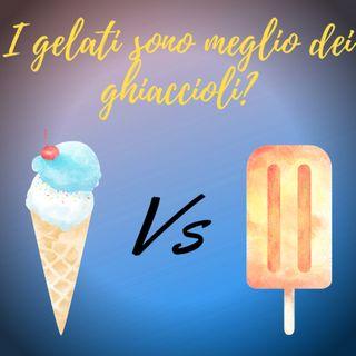 I gelati sono meglio dei ghiaccioli?