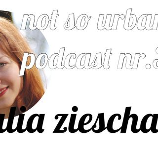 not so urban podcast nr.35: Julia Zieschang
