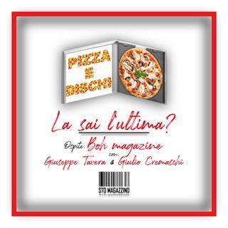 Pizza e dischi - Ep.7 - La sai l'ultima? con Boh Magazine