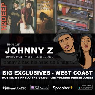 Johnny Z (N2Deep) Gets Deep with Valerie Denise Jones & Phelo the Great