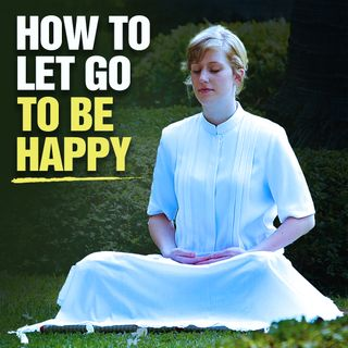 #348 Happiness - How To Let Go To Be Happy