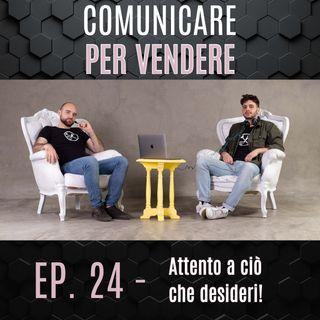 Episodio 24 - Attento a ciò che desideri!