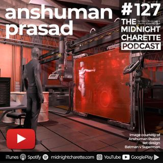 #127 - Anshuman Prasad, Movie Set Designer and Concept Artist  - Westworld, Maleficent, Batman v Superman