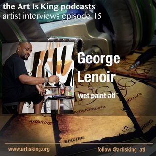 Art Is King podcast 015 - Wet Paint ATL