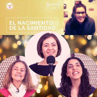 """Sesión de apertura """"Lecciones de Amor"""" EL NACIMIENTO DE LA SANTIDAD  con Marina Colombo, Ana Cecilia Gonzales Vigil  y Ana Paola Urrejola"""
