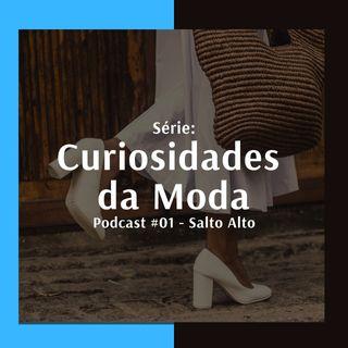 Curiosidades da Moda # 1 - Salto Alto