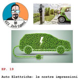 #19 Auto Elettriche: le nostre impressioni