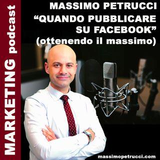 3> Quando pubblicare su Facebook ed ottenere il massimo