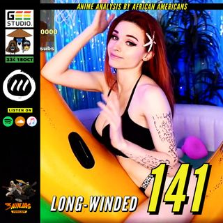 Issue #141: Long-Winded
