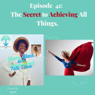 The Secret To Achieving All Things.  Not what you think!