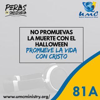 81A No Promuevas La Muerte Con El Hallowen, Promueve La Vida Con Cristo