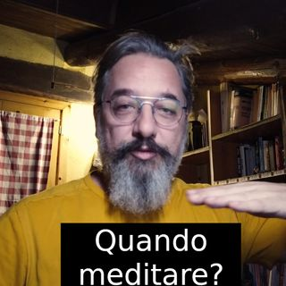 Quando meditare. s2e23
