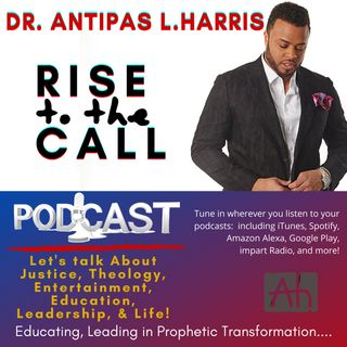 Rise to the Call with Dr. Antipas