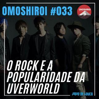 Omoshiroi #033 – O rock e a popularidade da UVERworld