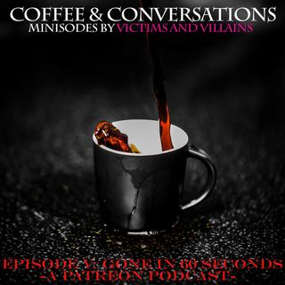 Gone in 60 Seconds | Coffee & Conversations V
