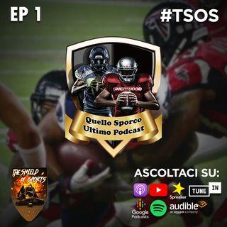Kickoff! - Quello Sporco Ultimo Podcast Ep. 01