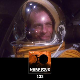 Warp Five : 132: Steely-Eyed Missile Men