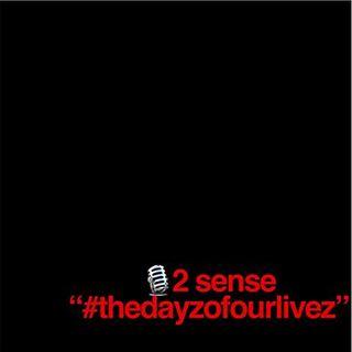 "2 Sense ""#thedayzofourlivez"""