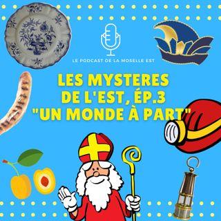 Les Mysteres de l'Est, Episode 3 : Un monde à part