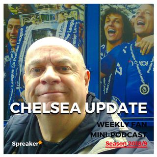 Preview: Bournemouth v Chelsea ( Chelsea Update #83 30/01/19 )