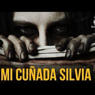 Mi Cuñada Silvia (Historias De Terror)