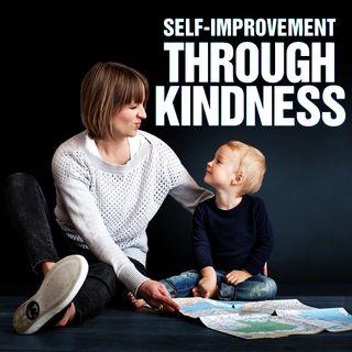 #345 Happiness - Self-Improvement Through Kindness