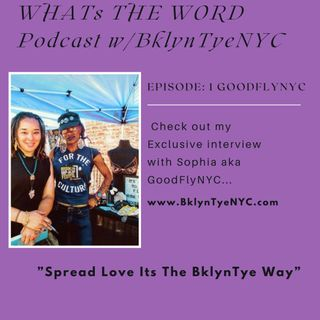WHATs THE WORD EPISODE 1: GOODFLYNYC