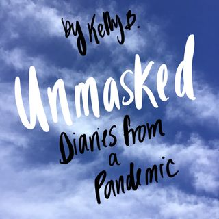 Unmasked: Diaries From A Pandemic