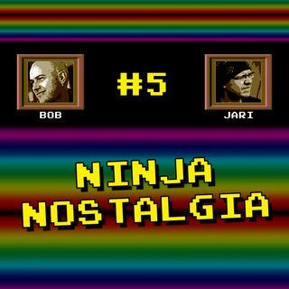 "Episode #5 - ""Ninja Nostalgia"" (dedicated to Anthony Lees)"