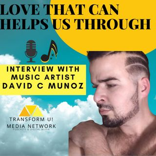 How One Music Artists View on Love can Change Us in This Time with David C Munoz