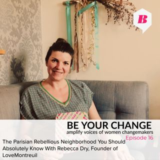 The Parisian Rebellious Neighborhood You Should Absolutely Know With Rebecca Dry, Founder of LoveMontreuil