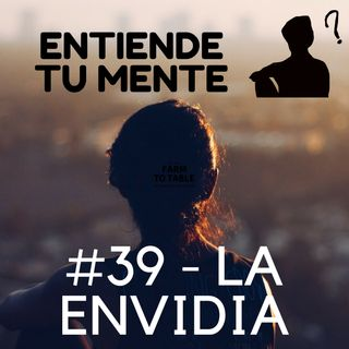 La Envidia - Podcast 39