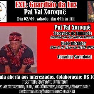 EXU: Guardião Da Luz - Palestra Com Pai Val D'Ogum Xoroquê
