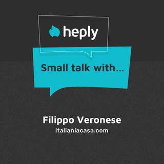 Small Talk With... Filippo Veronese: il progetto Italianiacasa.com