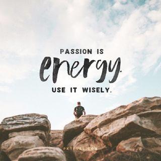 Episode 19 - Passion & Purpose